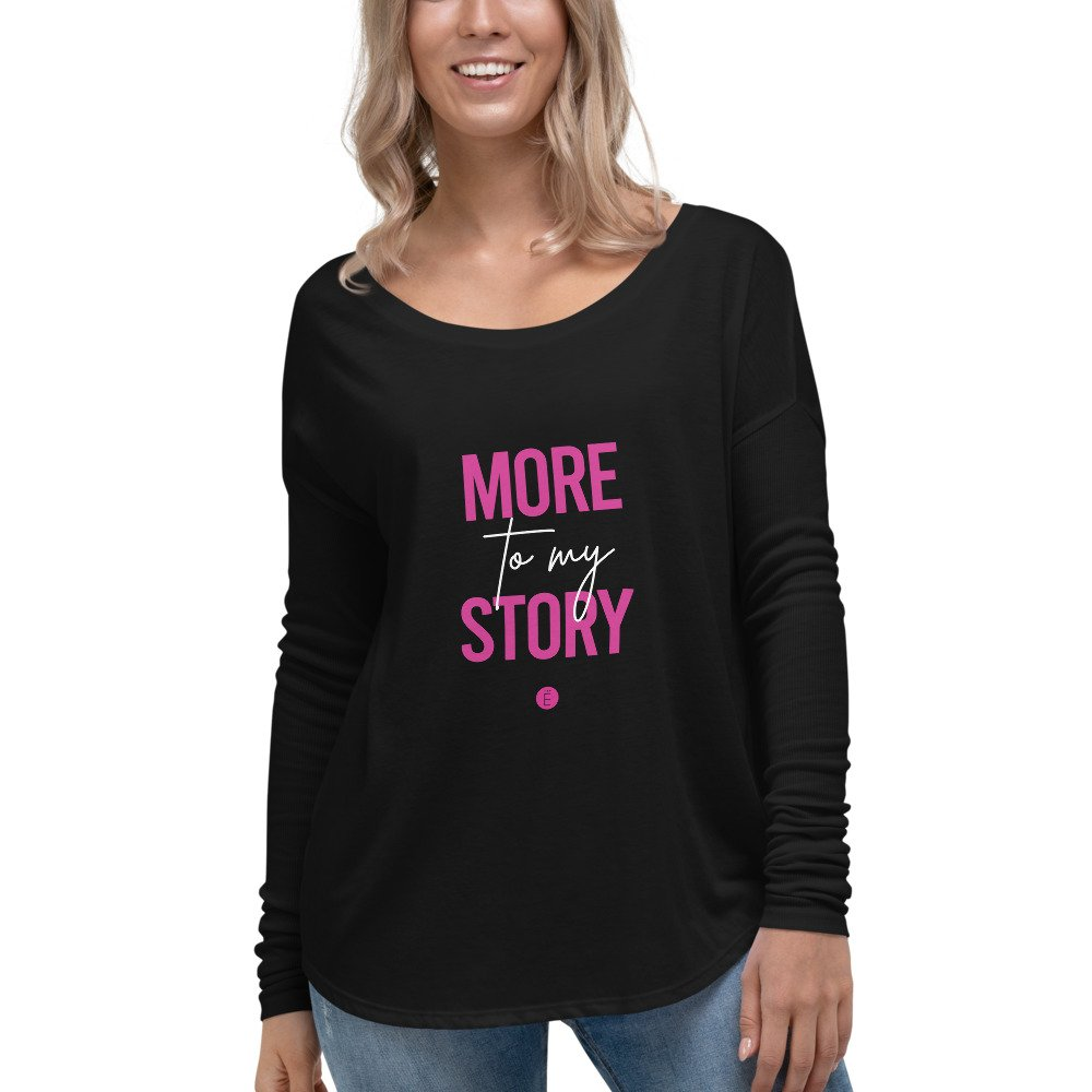 More To My Story Ladies' Long Sleeve Tee